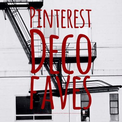 LOVE WANT NEED : Pinterest deco faves
