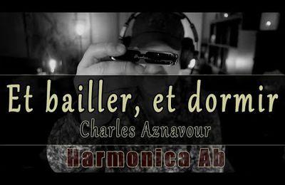 Et bailler, et dormir - Charles Aznavour - Harmonica Ab