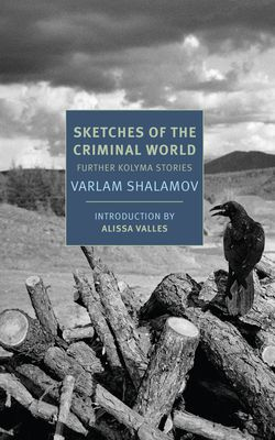 (kindle) DOWNLOAD FREE Sketches of the Criminal World: Further Kolyma Stories By Varlam Shalamov Online Book