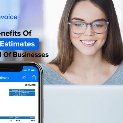 The Benefits Of Invoice Estimates For Any Kind Of Businesses