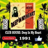 Club House - Deep In My Heart (Radio Version)