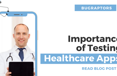 Importance of Testing Healthcare Mobile Apps