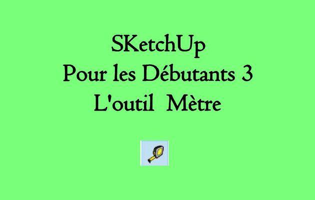 SKetchUp pour les Débutants 3 : l'Outil Mètre