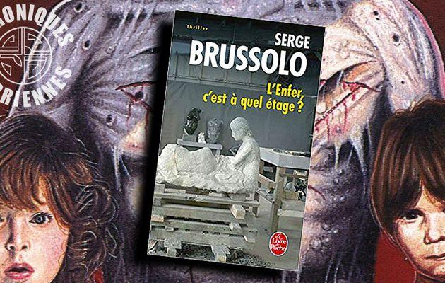 📚 SERGE BRUSSOLO - CATACOMBES/L'ENFER, C'EST À QUEL ÉTAGE ? (1986-2003)