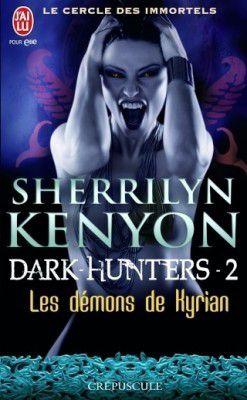 Le cercle des Immortels tome 2: Les démons de Kyrian