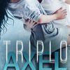 Review Party : Triplo axel
