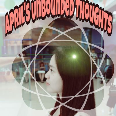 April's Unbounded Thoughts
