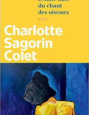 L'Aube naît du chant des oiseaux - Charlotte Sagorin Colet