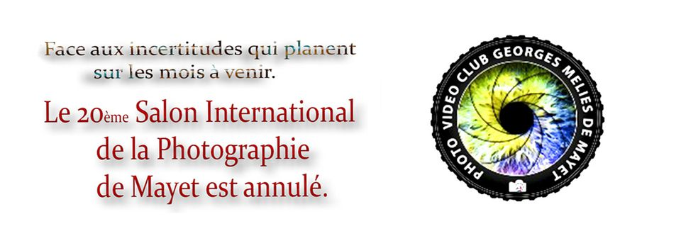 Annulation du 20ème Salon Internatrional de la Photographie de Mayet.
