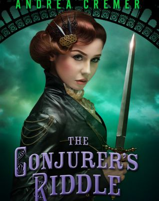 The Conjurer's Riddle (The Inventor's Secret #2) by Andrea Cremer