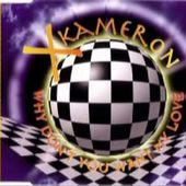 X Kameron - Why Don't You Want My Love Burning World Mix1994