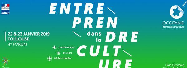 Forum Entreprendre dans la Culture : Toulouse 22 et 23 janvier 2019