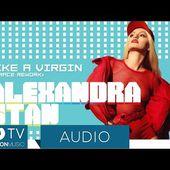 Alexandra Stan - Like A Virgin (Thrace Rework) (Official Audio)