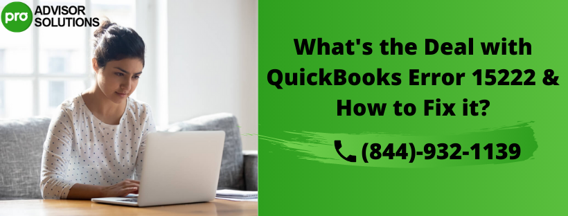 What's the Deal with QuickBooks Error 15222 & How to Fix it?