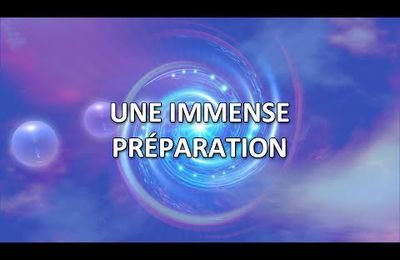 Message de Monique Mathieu : Une immense préparation