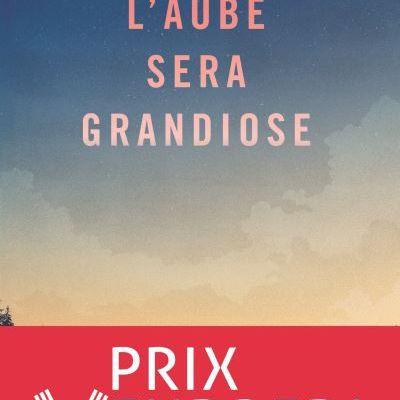 L'aube sera grandiose – Anne-Laure Bondoux (gallimard jeunesse)