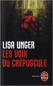 Les voix du crépuscule de Lisa Unger
