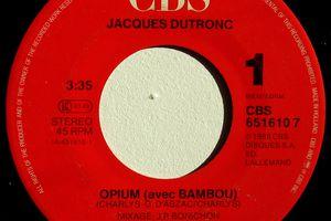 Jacques Dutronc - Opium (avec Bambou) / Europe'n'Roll - 1988