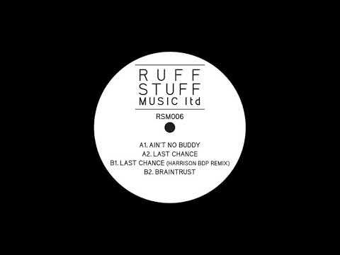 Ruff Stuff - Aint No Buddy