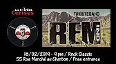videos REMind (R.E.M. tribute band) @ Rock Classic - 16/02/2019 - YouTube