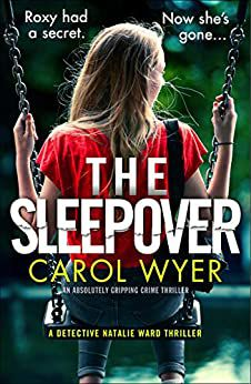 The Sleepover (Detective Natalie Ward #4) by Carol Wyer