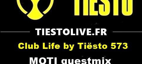 Club Life by Tiësto 573 - MOTI guestmix - march 23, 2018