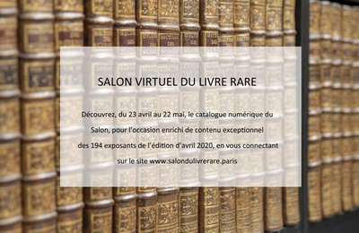 Vernissage virtuel du Salon International du Livre Rare 2020 à 17h - Paris (III)