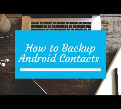 Best Solution for Android Contacts Backup