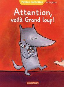 Attention, voilà grand loup ! Emile Jadoul