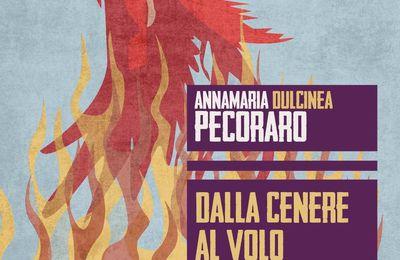 È uscito «Dalla cenere al volo», il nuovo libro di Annamaria Pecoraro