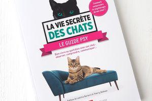 La Vie Secrète des Chats : Le Guide Psy