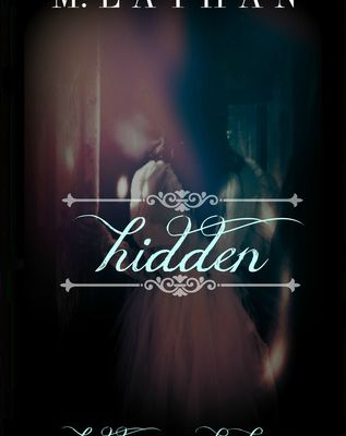 Read Hidden (Hidden #1) by M. Lathan Book Online or Download PDF