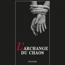 L'Archange du chaos - Dominique Sylvain