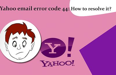 Yahoo email error code 44: How to resolve it?
