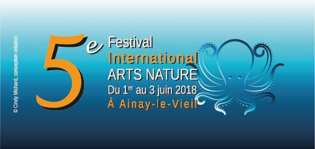 Festival international arts nature du 1 er au 3 juin 2018