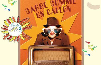 """Spectacle Jeune Public """"Carré comme un Ballon"""""""