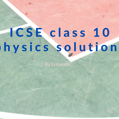ICSE Class 10 Physics Solutions | Selina Solutions Concise Physics Class 10