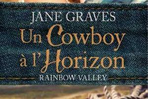 Rainbow Valley tome 1 : Un Cowboy à l'horizon de Jane GRAVES
