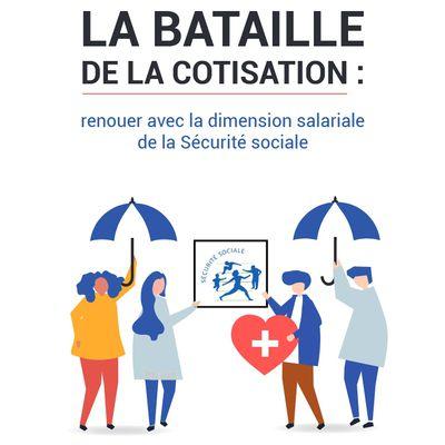Sécurité sociale - La BATAILLE de la cotisation : Renouer avec la dimension salariale