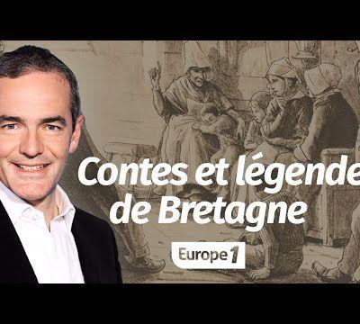 Au cœur de l'Histoire: Contes et légendes de Bretagne (Franck Ferrand)...