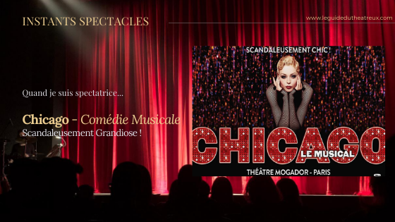 Chicago, le musical... Scandaleusement Grandiose !