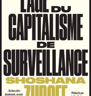 L'âgedu capitalisme de surveillance (Shoshana Zuboff, 2020, ed Zulma)
