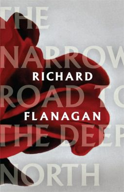 Read The Narrow Road to the Deep North by Richard Flanagan Book Online or Download PDF