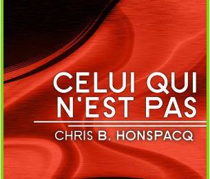 Celui qui n'est pas - Chris B. HONSPACQ