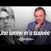 Hondelatte Raconte : Une larme m'a sauvée (Récit Intégral)