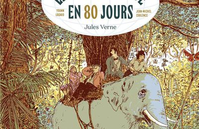 Le Tour du Monde en 80 jours. COBLENCE et LOCARD – 2021 (BD)
