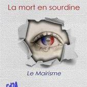 Librairie Mollat Bordeaux - La mort en sourdine ou Le mairisme