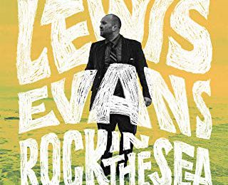 #MUSIQUE - Lewis Evans le clip de Rock in The Sea // Nouvel EP Le Rayon Vert !