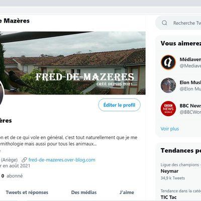 Le compte Twitter de FRED-DE-MAZERES est ouvert !...