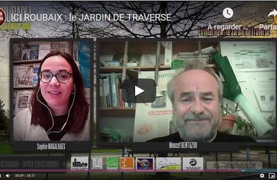 ICI ROUBAIX : Le Jardin de Traverse avec le Blog2Roubaix